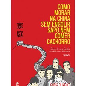 Livro: Como Morar na China sem Engolir Sapo nem ComerCachorro
