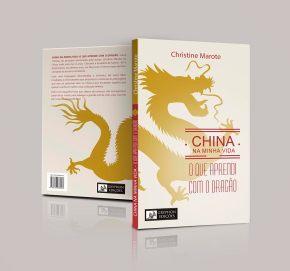 China na minha vida – O que aprendi com o Dragão, o livro estáchegando!