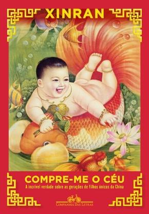 Livro: Compre-me o Céu – A incrível verdade sobre as gerações de filhos únicos naChina